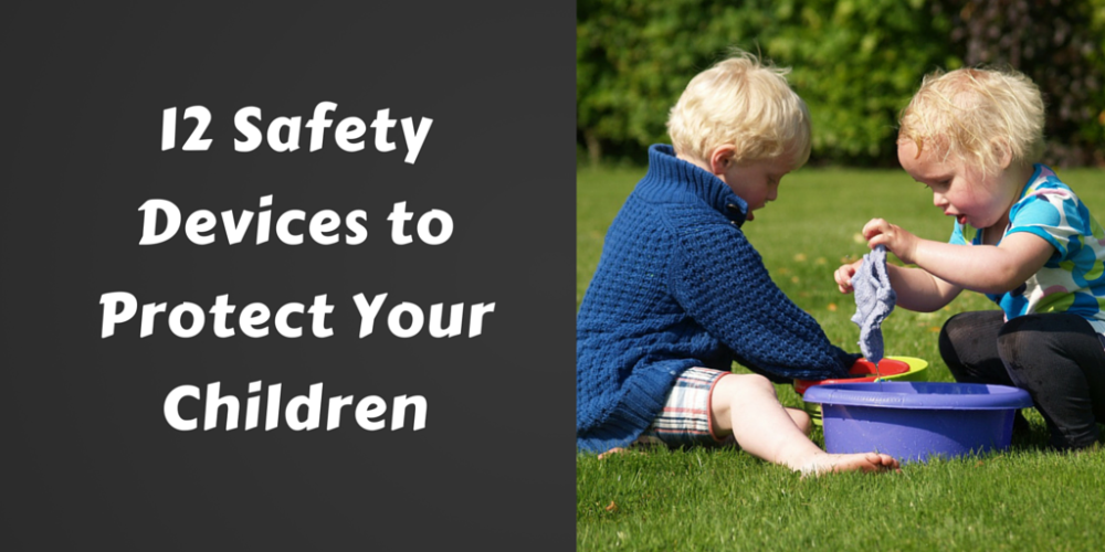 12 Safety Devices to Protect Your Children
